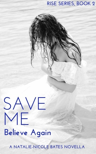 Save Me Believe Again by Natalie-Nicole Bates