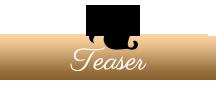 Teaser (1)
