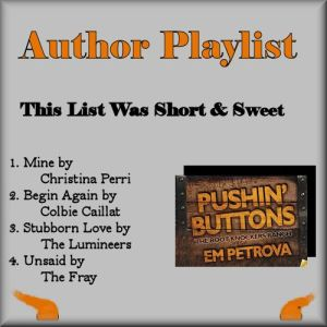 Pushin Buttons - Playlist